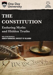 One Day University: The Constitution: Enduring Myths and Hidden Truths