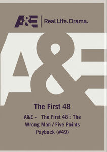 A&E - The First 48: The Wrong Man /  Five Points Payback (#49)
