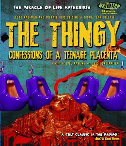 The Thingy: Confessions of a Teenage Placenta