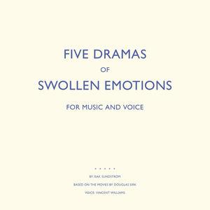Five Dramas of Swollen Emotions