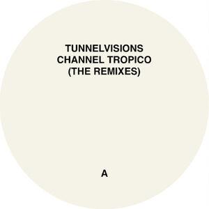 Channel Tropico (The Remixes)