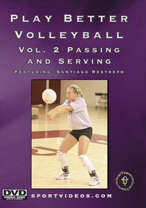Play Better Volleyball, Vol. 2: Passing And Serving