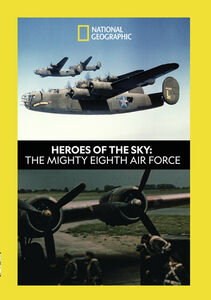 Heroes Of The Sky: The Mighty Eighth Airforce