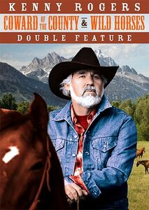 Kenny Rogers Double Feature (Coward of the County /  Wild Horses)