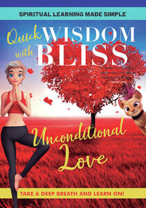 Quick Wisdom With Bliss: Unconditional Love