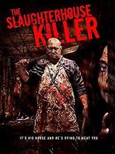 The Slaughterhouse Killer Movie