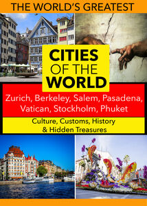 Cities of the World: Zurich, Berkeley, Salem, Pasadena, Vatican, Stockholm, Phuket,