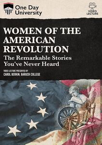 One Day University: Women of the American Revolution: The Remarkable Stories You've Never Heard