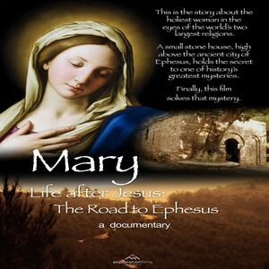 Mary Life after Jesus: The Road to Ephesus