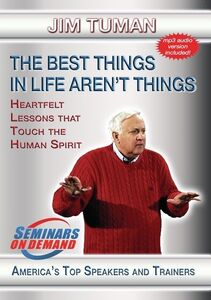 The Best Things In Life Aren't Things: Heartfelt Lessons That TouchThe Human Spirit