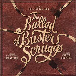 The Ballad of Buster Scruggs (Original Motion Picture Soundtrack) [Import]