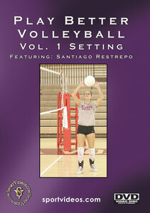Play Better Volleyball, Vol. 1: Setting