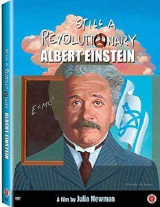 Albert Einstein: Still A Revolutionary