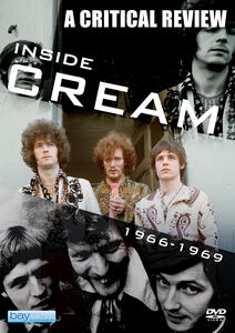 Cream: Inside Cream: A Critical Review 1966-1969