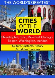 Cities of the World: Philadelphia, Oslo, Montreal, Chicago, Boston, Washington, Incheon