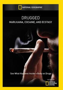 Drugged: Marijuana Cocaine & Ecstasy