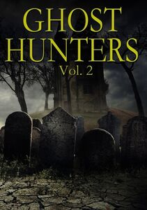 Ghost Hunters,: Volume 2
