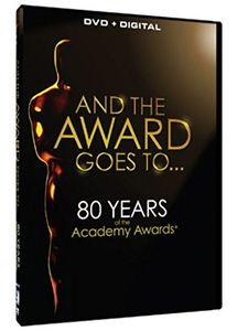 And the Award Goes To... 80 Years of the Academy Awards®