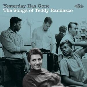 Yesterday Has Gone: Songs Of Teddy Randazzo /  Various [Import]