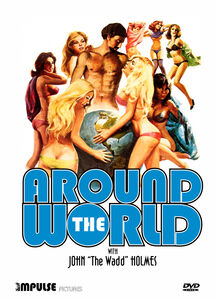 """Around the World With John """"The Wadd"""" Holmes"""