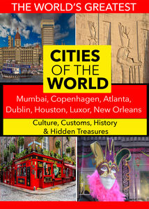 Cities of the World: Mumbai, Copenhagen, Atlanta, Dublin, Houston, Luxor, New Orleans