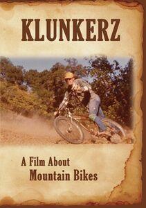 Klunkerz: A Film About Mountain Bikes
