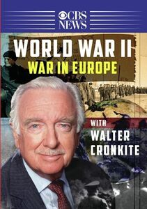 Walter Cronkite: World War II - War in Europe