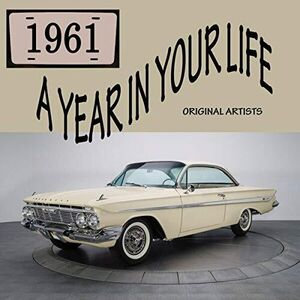 A Year In Your Life 1961 (Various Artists)