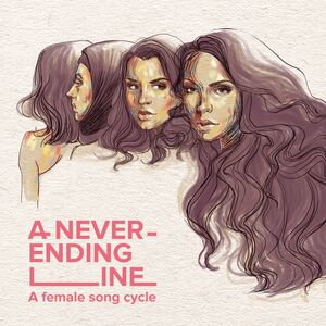 A Never-ending Line (A Female Song Cycle)