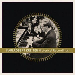 Karlrobert Kreiten: Historical Recordings (1916-1943)