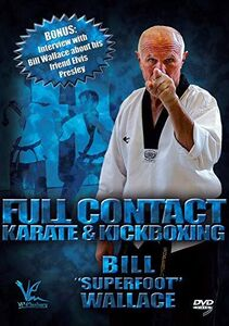 Bill Superfoot Wallace: Full Contact Karate And Kickboxing