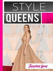 Style Queens Episode 4: Jennifer Lopez