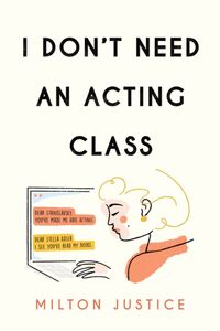 I DONT NEED AN ACTING CLASS