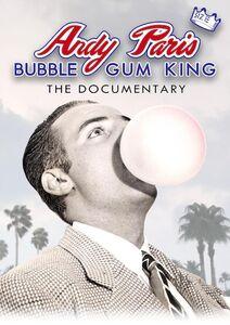 Andy Paris: Bubblegum King