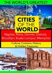 Cities of the World: Naples, Petra, Denver, Detroit, Brooklyn, Kuala Lumpur, Memphis