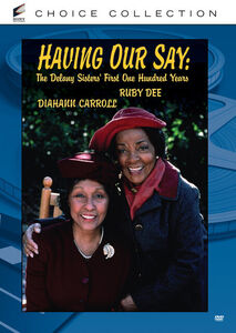 Having Our Say: The Delany Sisters First One Hundred Years