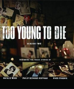 Too Young to Die: Season Two