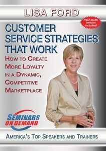 Customer Service Strategies That Work: How To Create More Loyalty In ADynamic Competitive Marke