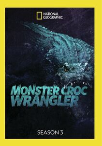 Monster Croc Wrangler: Season 3
