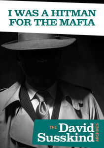 The David Susskind Archives: I Was a Hitman for the Mafia