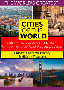 Cities of the World: Portland, San Francisco, Ho Chi Minh, Palm Springs, Siem Reap, Prague, Las Vegas