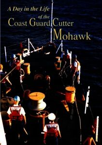 A Day in the Life of the Coast Guard Cutter Mohawk