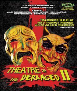 Theatre of the Deranged II