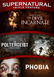 Devil Incarnate /  The Poltergeist of Borley Forest /  Phobia