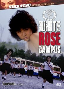 White Rose Campus (The Nikkatsu Erotic Films Collection)