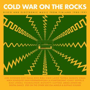 Cold War On The Rocks - Disco And Electronic Music From Finland1980-1991