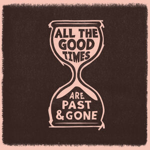 All The Good Times