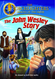 Torchlighters: John Wesley