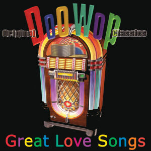 Doo Wop-Great Love Songs