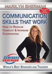 Communication Skills That Work: How To Resolve Conflict And IncreaseCooperation